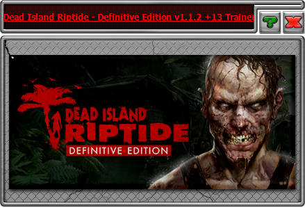 Dead Island: Riptide - Definitive Edition: Trainer (+13) [1.1.2] {iNvIcTUs oRCuS / HoG}
